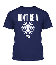 Load image into Gallery viewer, Don't Be a Snowflake Apparel