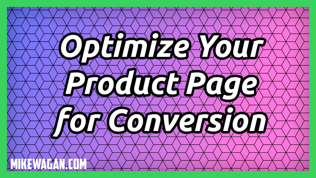 Four Elements You Must Have In Your Product Page To Maximize Conversion Rates