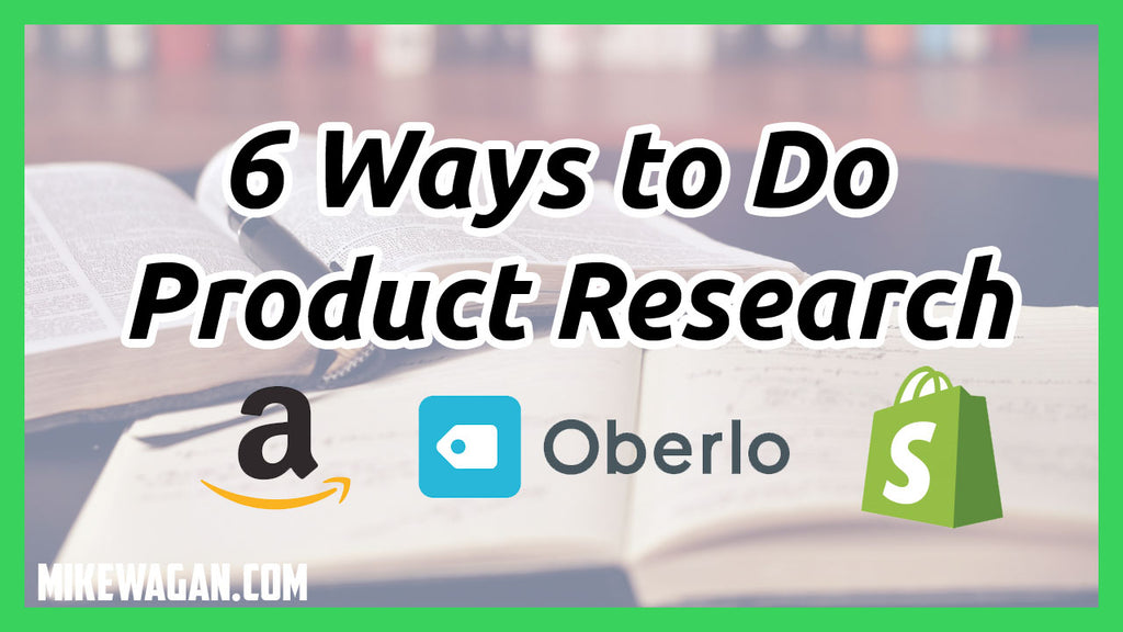 Product Research – How to Find Top Selling Products for Your Shopify Dropshipping Store (6 Ways)