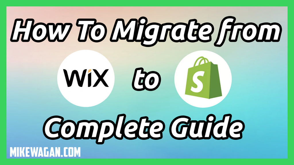 How to Migrate from Wix to Shopify - The Complete Guide (2019)