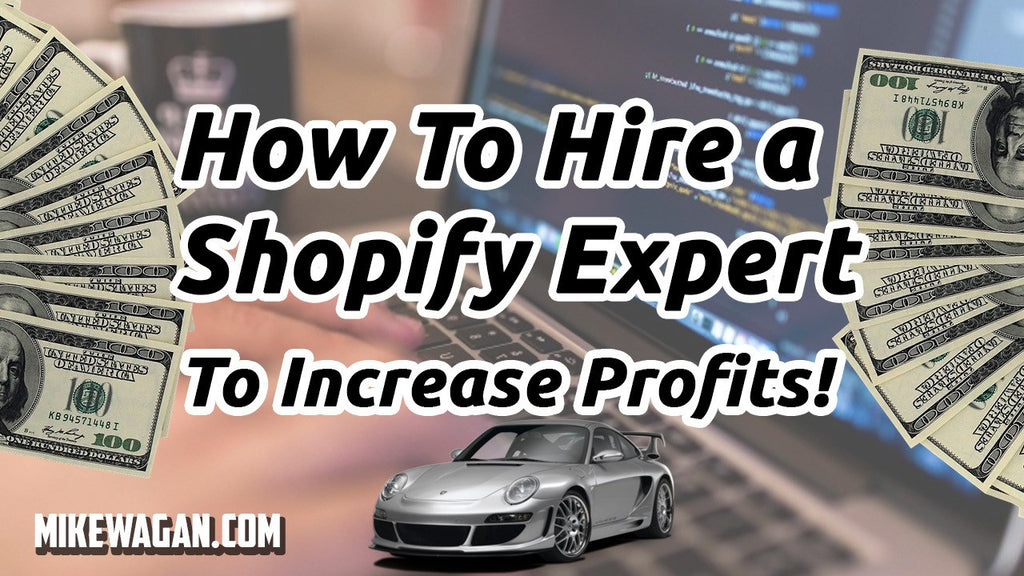 How to Hire a Shopify Expert to Ultimately Increase Your Profits