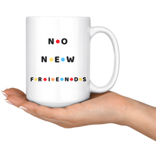 Load image into Gallery viewer, No New Friends - Mug