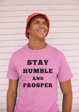 Load image into Gallery viewer, Stay Humble And Prosper ~ Short-Sleeve T-Shirt