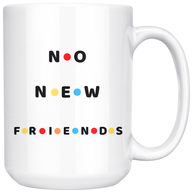 No New Friends - Mug