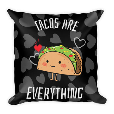 Tacos Are Everything ~ Premium Pillow