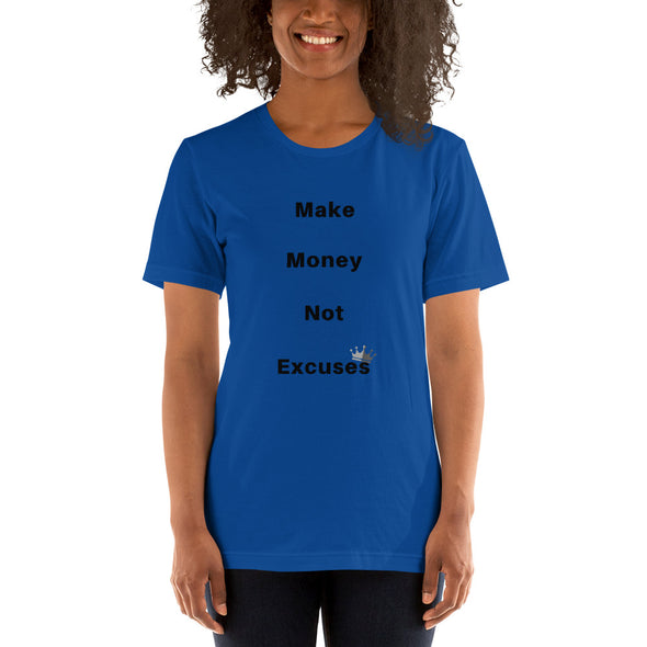 Make Money Not Excuses ~ Short-Sleeve T-Shirt