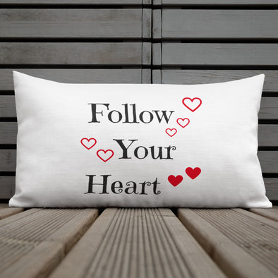 Follow Your Heart ~ Premium Pillow