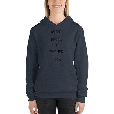 DON'T HATE I EARNED THIS ~ Lightweight Hoodie