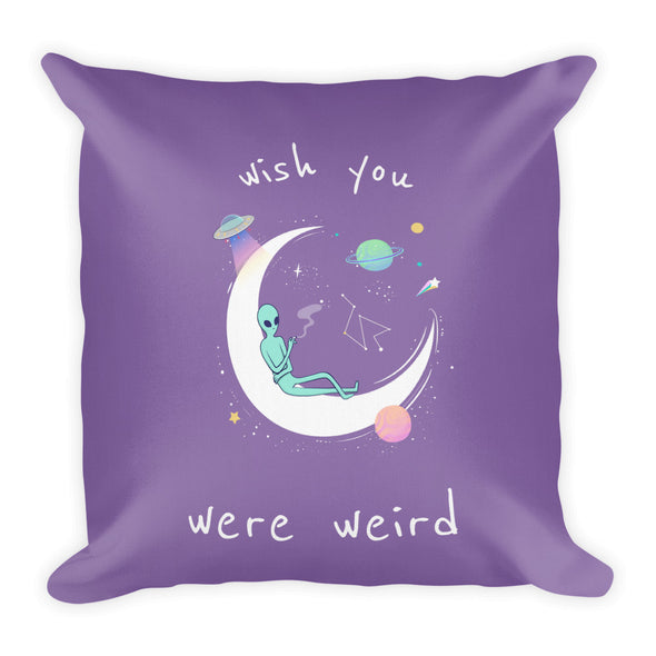 Wish You Were Weird ~ Premium Pillow