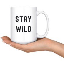 Load image into Gallery viewer, Stay Wild - Mug