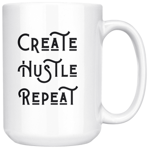 Create Hustle Repeat - Mug