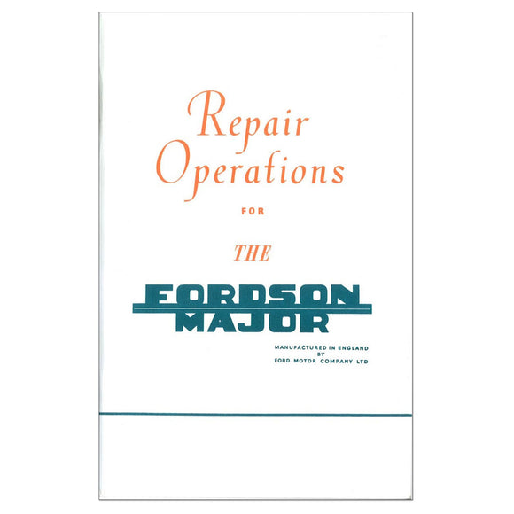 Fordson Major Service Manual Reprint - Bubs Tractor Parts