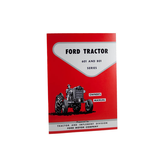 Operator Manual Reprint: Ford 601 & 801 series - Bubs Tractor Parts