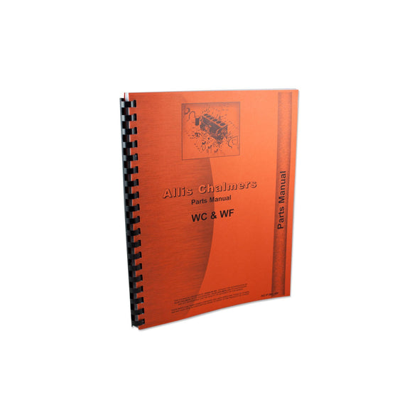 Allis Chalmers WC, WF, Tractors and W-20, W-25 Power Units, PARTS MANUAL - Bubs Tractor Parts