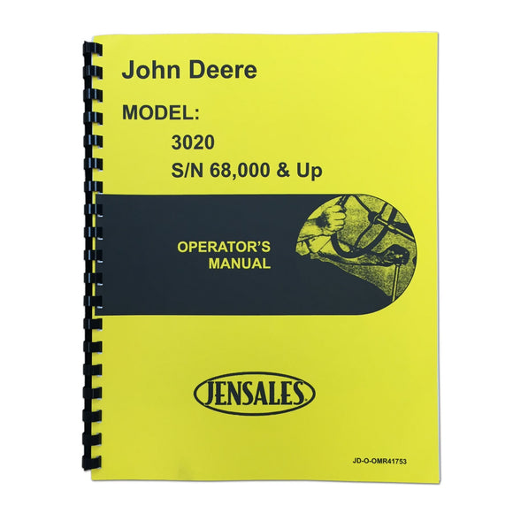Operators Manual Reprint: JD 3020 Gas & Diesel Serial Number 68,000 and higher - Bubs Tractor Parts