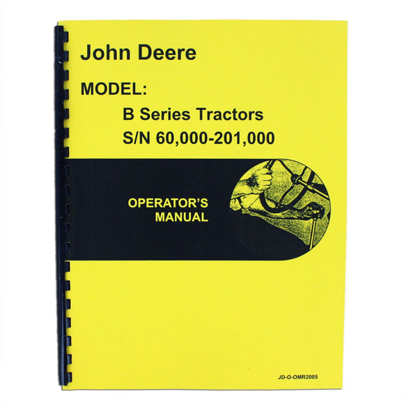 Operators Manual Reprint: JD Styled B Series Serial Number: 60,000 to 201,000 - Bubs Tractor Parts