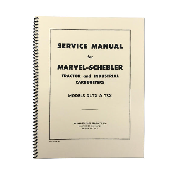 Marvel Schebler TSX & DLTX Carburetor Service Manual Reprint - Bubs Tractor Parts