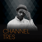 CHANNEL TRES