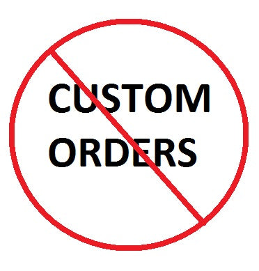 No custom orders - ReAuthored
