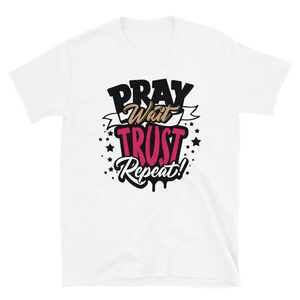 PRAY - WAIT - TRUST - REPEAT