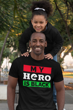Load image into Gallery viewer, MY HERO IS BLACK