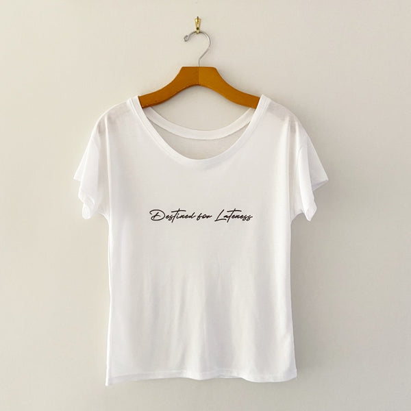 destined for lateness shirt