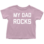 My Dad Rocks (Toddler T-Shirt)