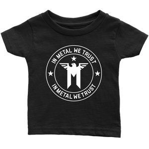 In Metal We Trust (Infant T-Shirt)