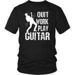 Quit Work Play Guitar T-Shirt
