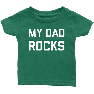 My Dad Rocks (Infant T-Shirt)