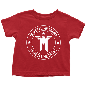In Metal We Trust (Toddler T-Shirt)
