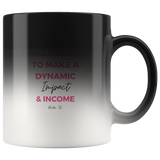 I was Created to Make a Dynamic Impact & Income Magic Mug