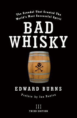 Bad Whisky Whiskey Book Cover Author Edward Burns Preface by Ian Buxton