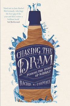 Chasing the Dram : Finding the Spirit of Whisky by Rachel McCormack Whiskey Book Cover