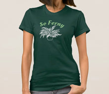 Load image into Gallery viewer, Pre Order So Ferny Unisex Tee
