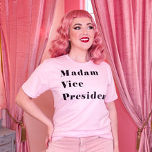 Load image into Gallery viewer, Madam Vice President Tee - Unisex, Hand Made & Customizable
