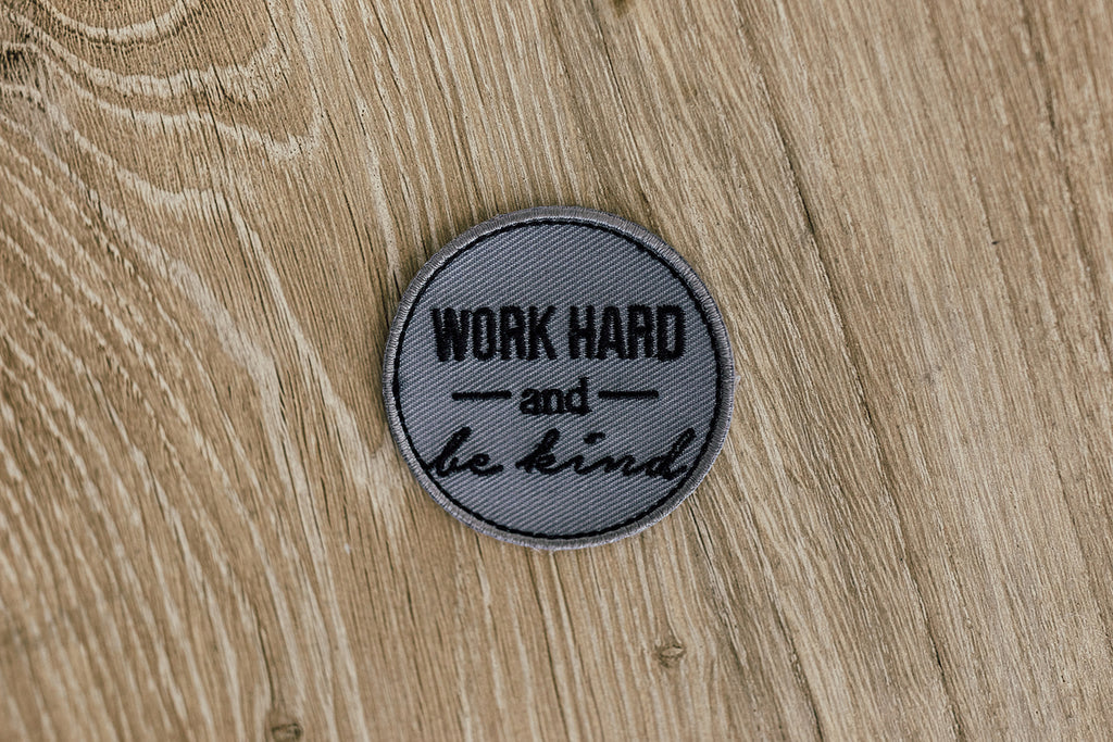 Work Hard And Be Kind Patch