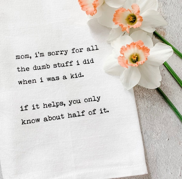 Tea Towel | Mom, I'm Sorry