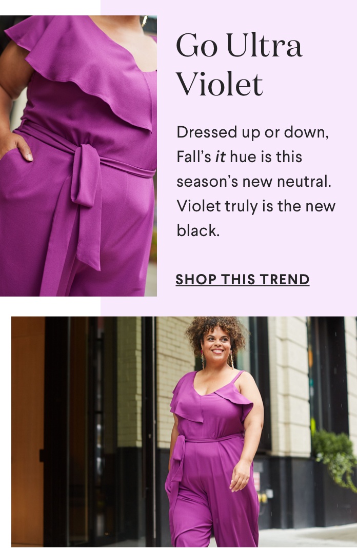 Go ultra violet. Dressed up or down, Fall's it hue is this season's new neutral. Violet truly is the new black.