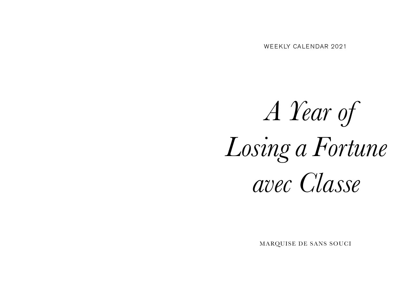 "Weekly Calendar 2021 "" A Year of Losing a Fortune avec Classe"""