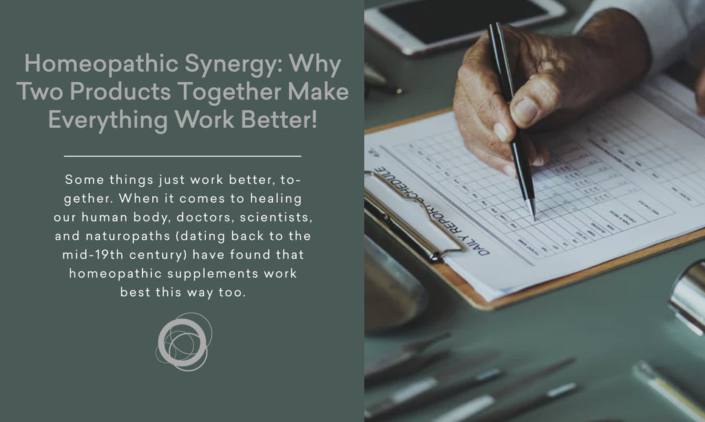 Homeopathic Synergy: Why Two Products Together Make Everything Work Better!