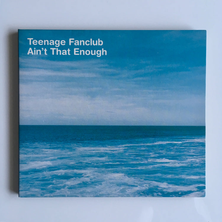 Teenage Fanclub - Ain't That Enough (CD2)