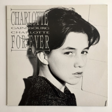 CHARLOTTE GAINSBOURG ‎– CHARLOTTE FOR EVER