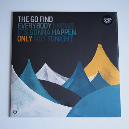 The Go Find - Everybody Knows It's Gonna Happen Only Not Tonight [NEW]