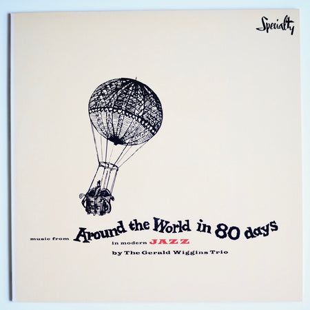 GERALD WIGGINS TRIO - AROUND THE WORLD IN 80 DAYS