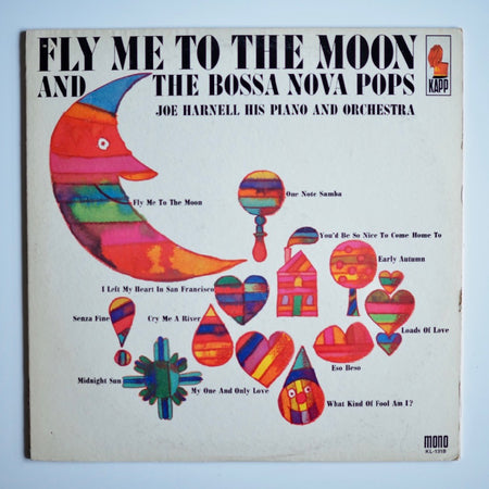 JOE HARNELL HIS PIANO AND ORCHESTRA - FLY ME TO THE MOON AND THE BOSSA NOVA POPS