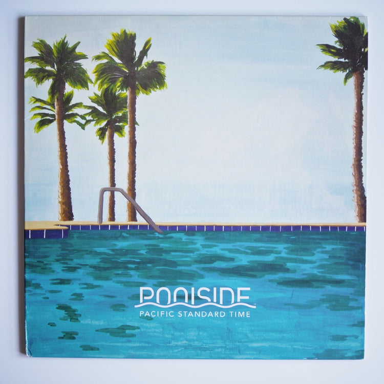 POOLSIDE - PACIFIC STANDARD TIME