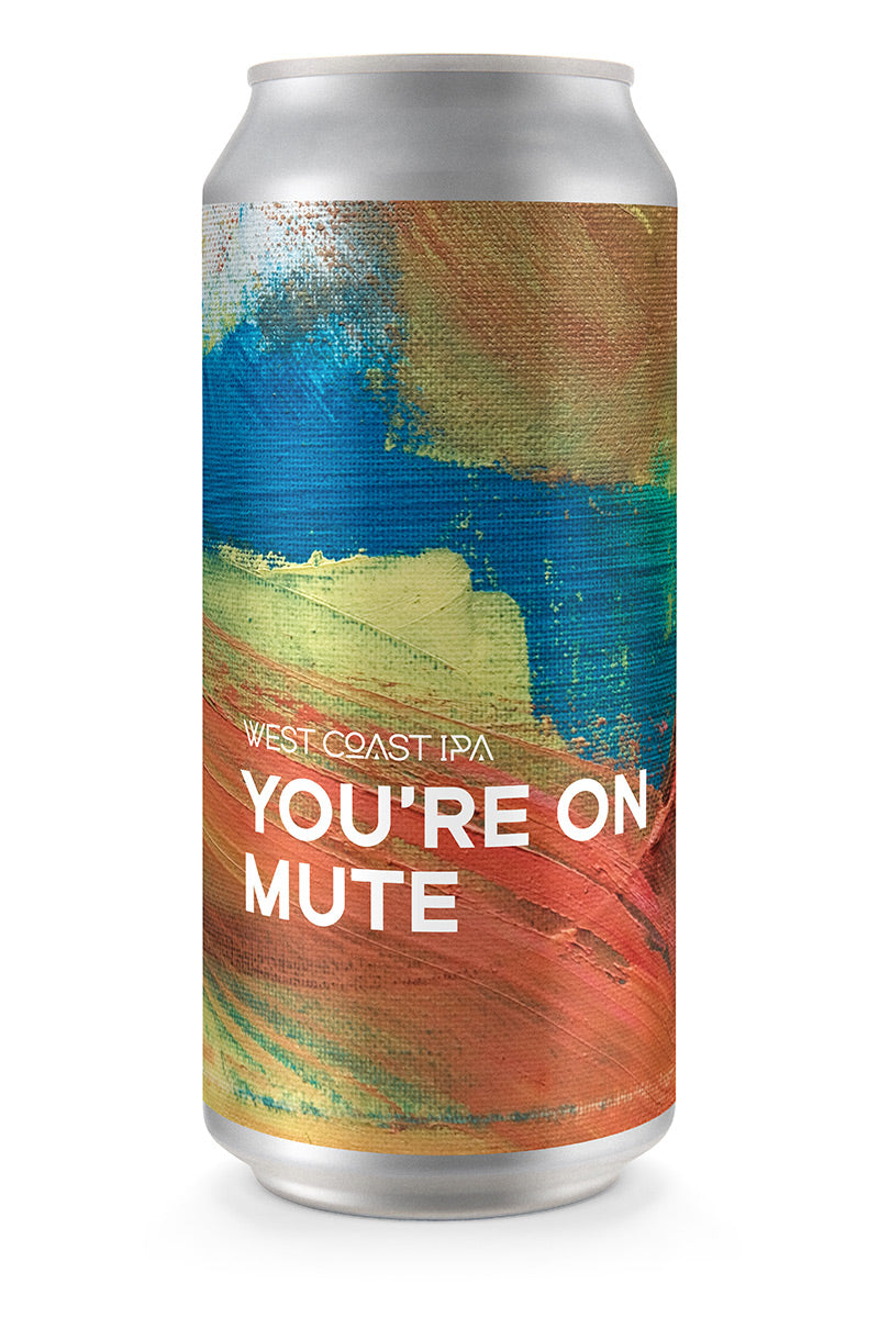 YOU'RE ON MUTE | WEST COAST IPA (4-pack)