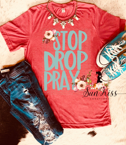 Stop Drop Pray - SKC Boutique
