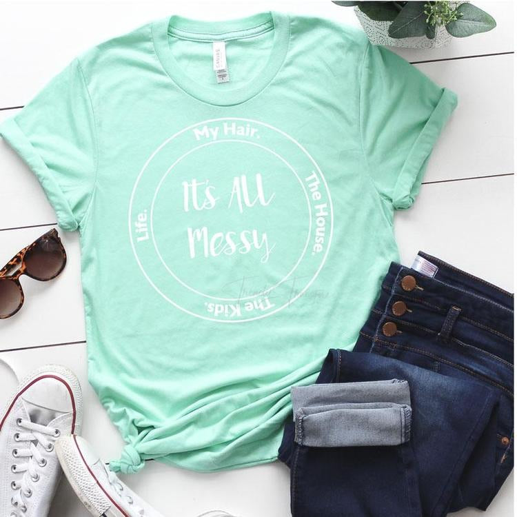 It's All Messy Tee - SKC Boutique